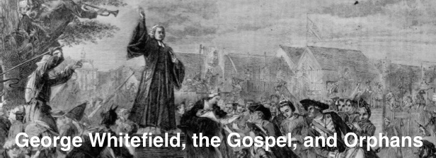 george-whitefield-the-gospel-and-orphans_2